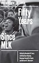 Fifty Years Since MLK (Boston Review / Forum Book 5)