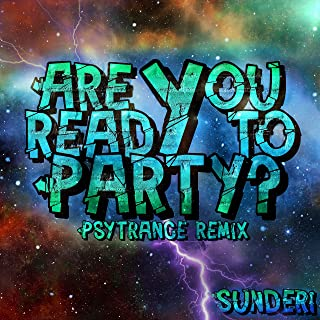 Are You Ready To Party? (Psytrance Remix)