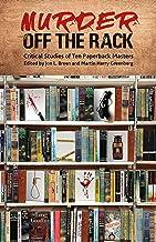 Murder Off the Rack: Critical Studies of Ten Paperback Masters