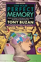 Use Your Perfect Memory: Dramatic New Techniques for Improving Your Memory; Third Edition