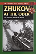 Zhukov at the Oder: The Decisive Battle for Berlin (Stackpole Military History Series)