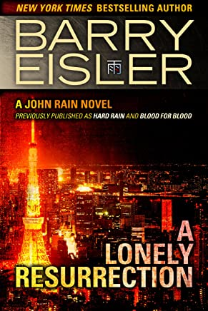 A Lonely Resurrection (Previously Published as Hard Rain and Blood from Blood) (A John Rain Novel Book 2)