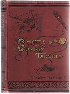 Shots at Sundry Targets: Pen, Pulpit and Platform
