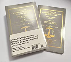 A Guide to California Community Pharmacy Law - 9th Edition 2017 (Two Book Set: Volume 1 + Volume 2) (CPJE)