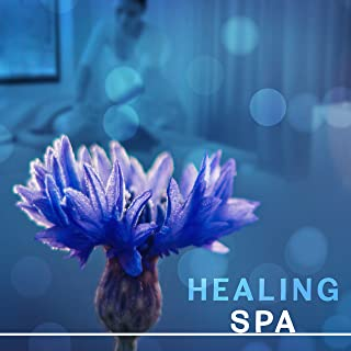 Healing Spa – Soft Sounds for Massage, Wellness, Relief, Zen, Spa Music, Stress Free, Relaxing Therapy for Body, Pure Mind