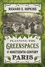 Planning the Greenspaces of Nineteenth-Century Paris (English Edition)