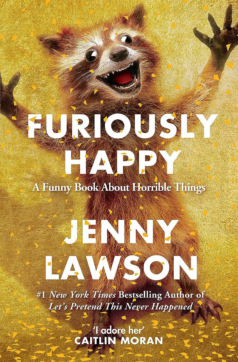 厚くする受賞改修するFuriously Happy (English Edition)