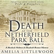Death at the Netherfield Park Ball: A Sherlock Holmes and Elizabeth Bennet Mystery, Book 1