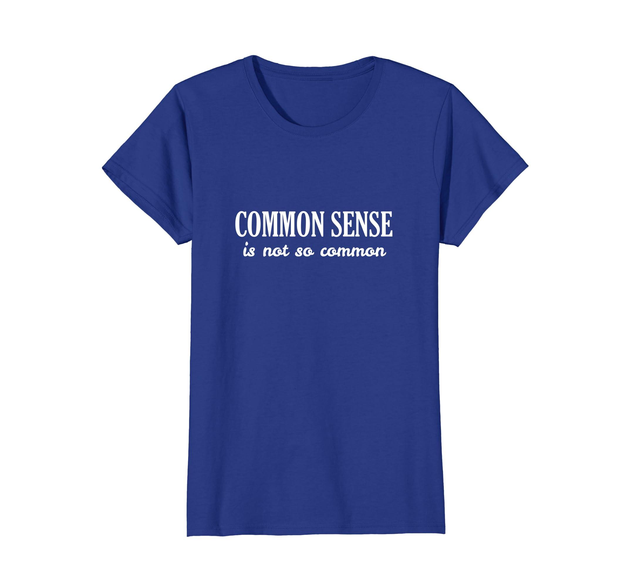 f399b5a0906 Amazon.com  Common sense is not so common T-Shirt  Clothing