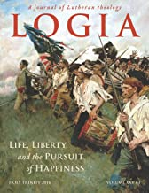 LOGIA: Life, Liberty, and the Pursuit of Happiness: Holy Trinity 2016 (English Edition)