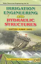 Water Resources Engineering Irrigation Engineering & Hydraulic Structures - Vol.2