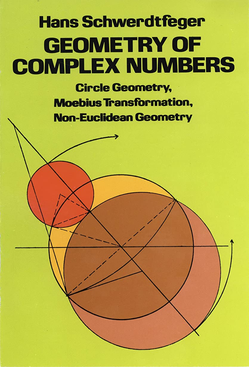 シンジケート同志フォーマットGeometry of Complex Numbers: Circle Geometry, Moebius Transformation, Non-Euclidean Geometry (Dover Books on Mathematics) (English Edition)
