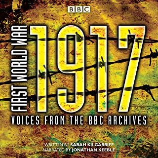 First World War: 1917: Voices from the BBC Archive