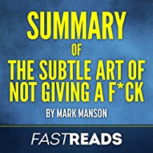 Summary of The Subtle Art of Not Giving a F--k by Mark Manson | Includes Key Takeaways & Analysis
