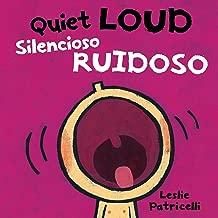 Quiet Loud / Silencioso ruidoso (Leslie Patricelli board books)