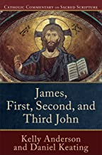 James, First, Second, and Third John (Catholic Commentary on Sacred Scripture) (English Edition)