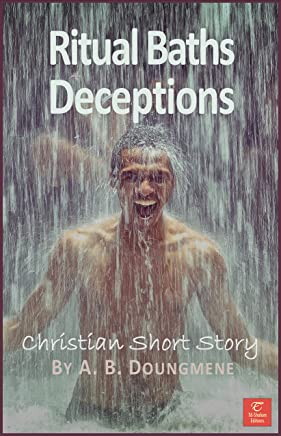 Ritual Baths Deceptions: At the bottom of despair, God can still save the dejected who cries to Him (Faith and Traditions Book 6) (English Edition)