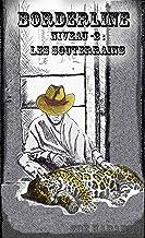 Borderline: Niveau -2 : Les souterrains (Tome 1)