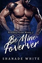 Be Mine Forever: BWWM Romance (Brothers From Money Book 2)