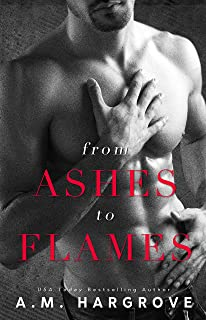 From Ashes To Flames: A Stand Alone Enemy To Lovers Single Dad Romance (A West Brothers Novel Book 1)