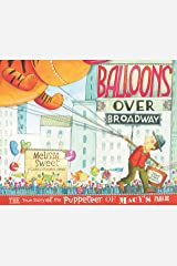 Balloons over Broadway: The True Story of the Puppeteer of Macy's Parade (Bank Street College of Education Flora Stieglitz Straus Award (Awards)) Kindle Edition