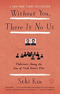 Without You, There Is No Us: Undercover Among the Sons of North Korea's Elite (English Edition)