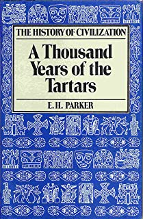 The History of Civilization: A Thousand Years of the Tartars