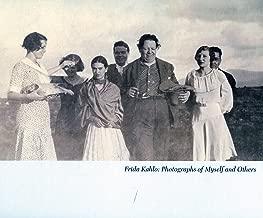 Frida Kahlo: Photographs of Myself and Others