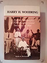 Harry H. Woodring: A Political Biography of FDR's Controversial Secretary of War
