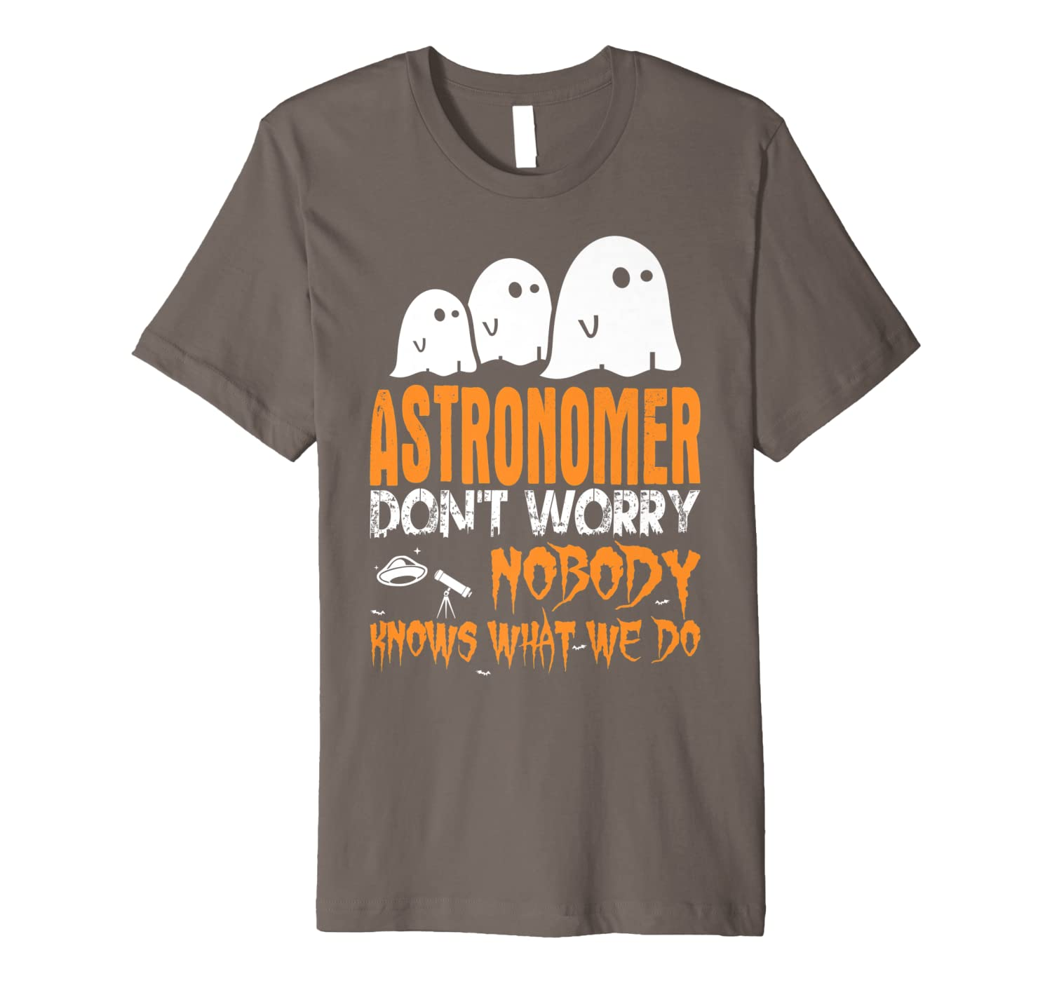 Astronomer Nobody Knows What We Do Halloween Premium T-Shirt