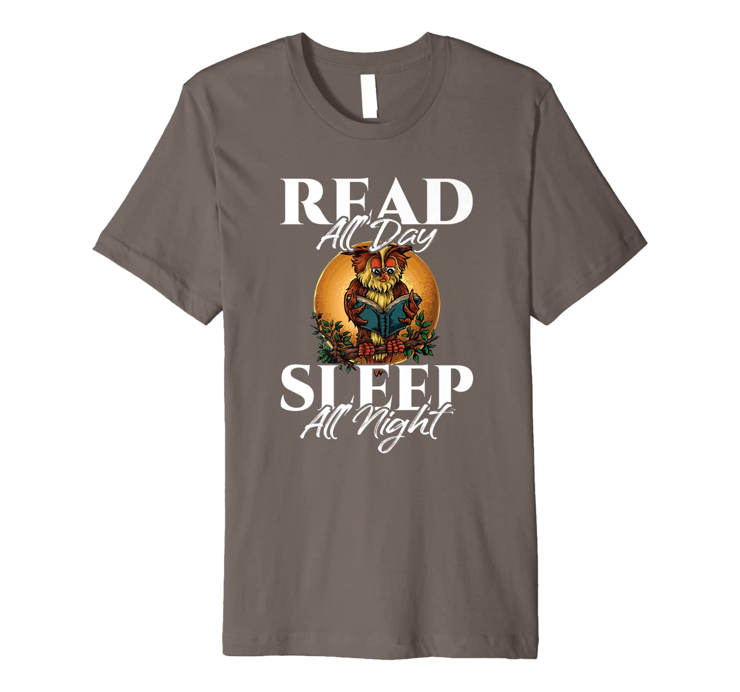 Sleep All Day Read All Night Bookish Read A Book Day Owl Premium T Shirt