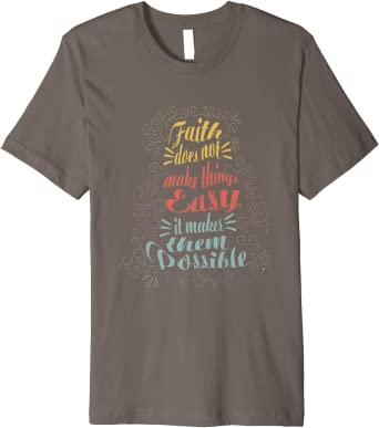 MYHALF Cute Faith Doesnt Make Things Easy It Makes Them Possible T Shirt Tops Funny Letter Printed Shirt Tops Tee