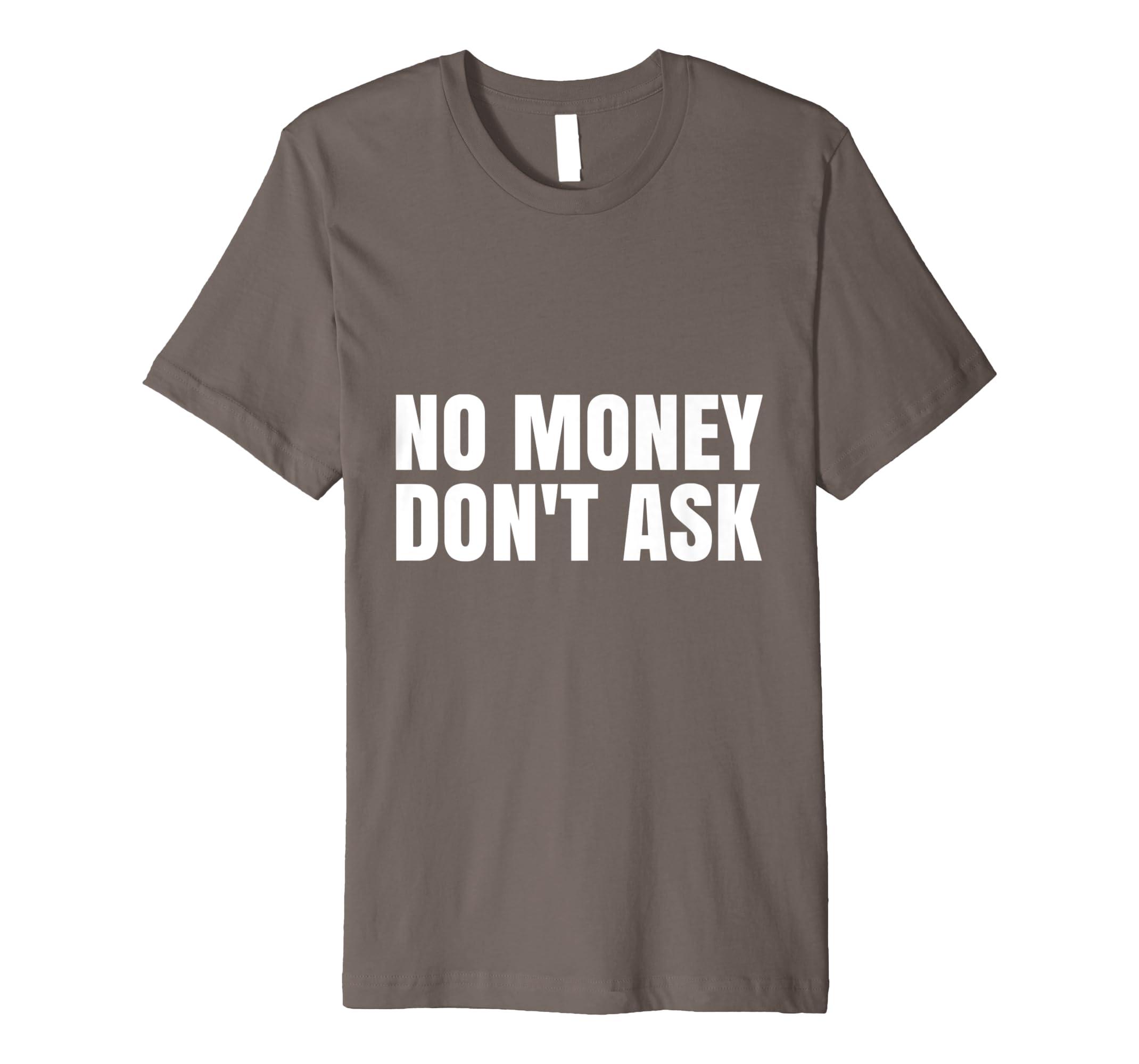 eeefa1ab Amazon.com: No Money Funny Shirt / Bank of Dad ATM / Broke student Shirt:  Clothing
