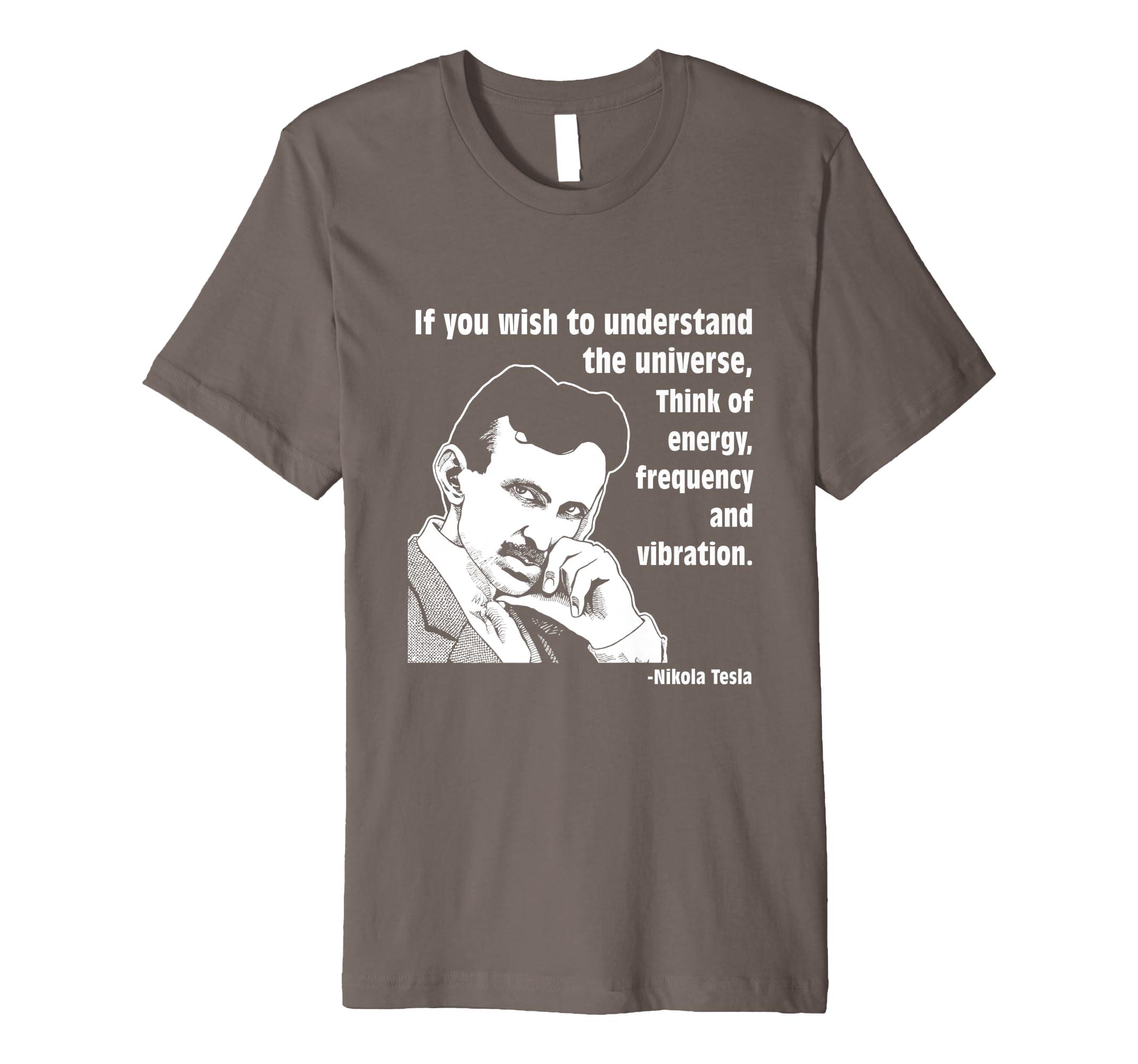 32605cb1b Amazon.com: Calvin Mira t shirt Nikola Tesla If you wish to understand:  Clothing