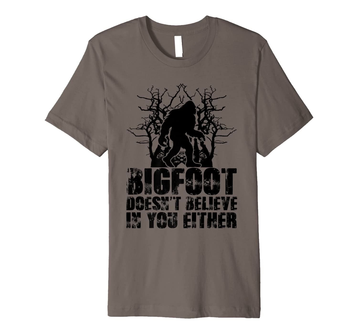 Funny Bigfoot Doesn't Believe In You Either Yeti Shirts