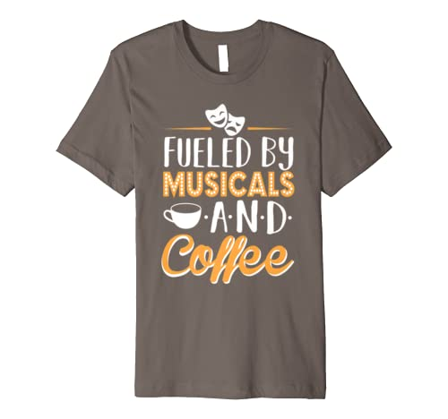 Fueled by Musicals and Coffee Theater Rehearsal T-shirt