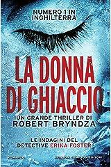 La donna di ghiaccio (Le indagini del detective Erika Foster Vol. 1) Formato Kindle