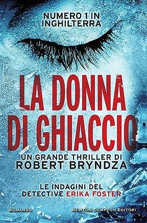 La donna di ghiaccio (Le indagini del detective Erika Foster Vol. 1)