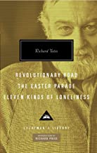 Revolutionary Road, The Easter Parade, Eleven Kinds of Loneliness (Everyman's Library Contemporary Classics Series)