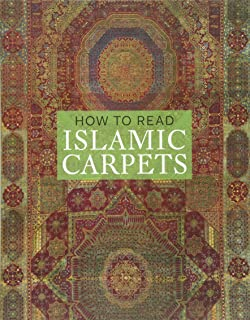 How to Read Islamic Carpets (The Metropolitan Museum of Art - How to Read)