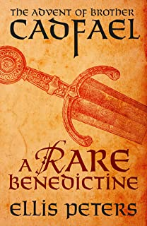 A Rare Benedictine: The Advent Of Brother Cadfael The Cadfael Chronicles Book 0 English Edition