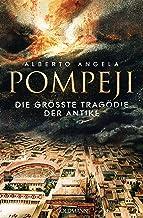 Pompeji: Die größte Tragödie der Antike (German Edition)