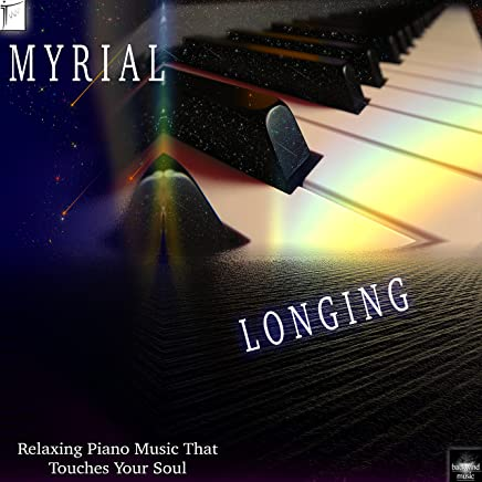 Longing: Relaxing Piano Music That Touches Your Soul