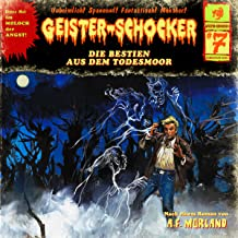 Die Bestien aus dem Todesmoor: Geister-Schocker 7