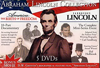 The Abraham Lincoln Collection : Sandburg's Lincoln the Complete Mini Series , America the Birth of Freedom 10 Part Documentary , Plus Abraham Lincoln the Walter Huston Feature Film : Box Set