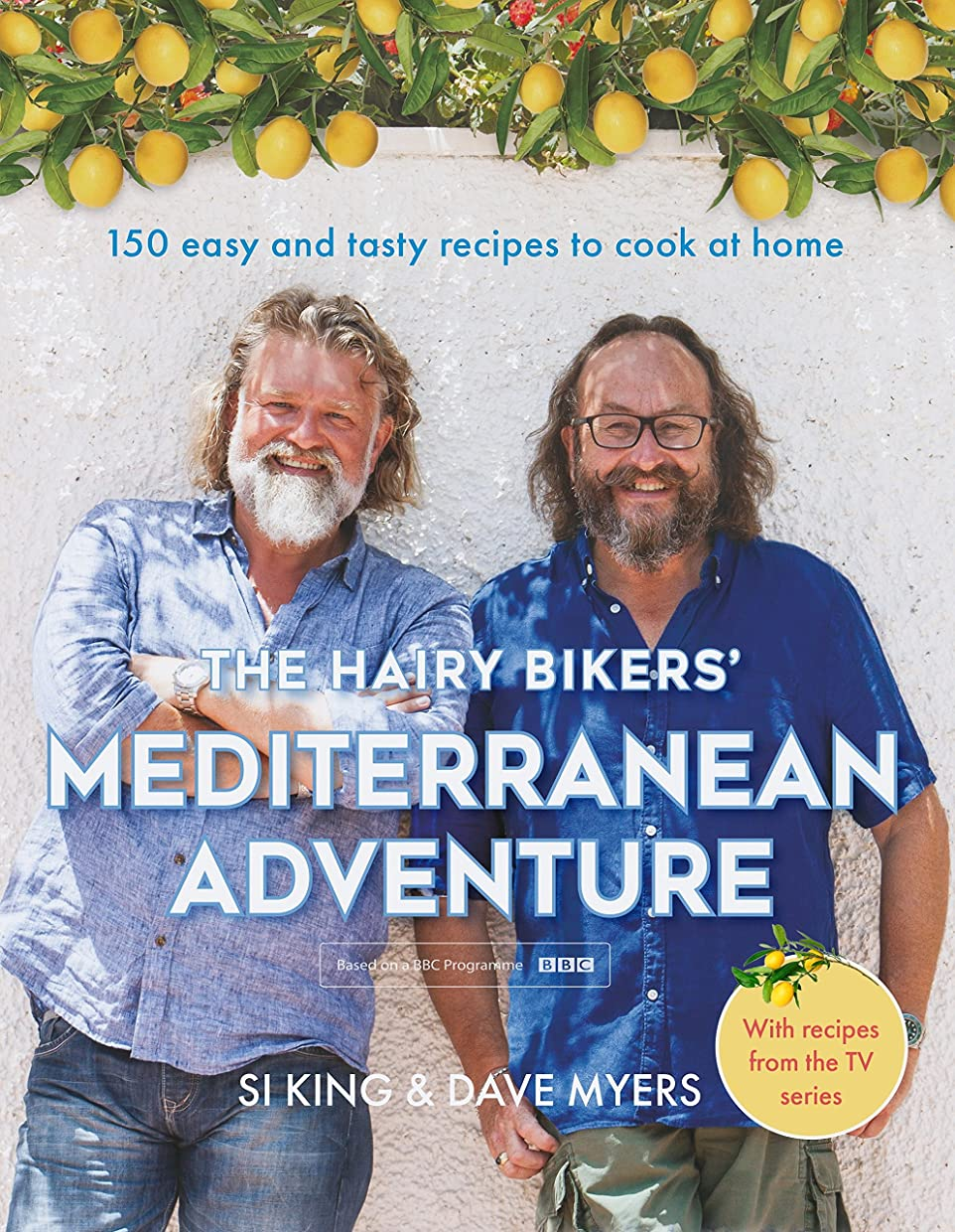 The Hairy Bikers' Mediterranean Adventure (TV tie-in): 150 easy and tasty recipes to cook at home (English Edition)