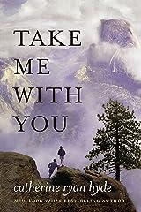 Take Me With You Kindle Edition