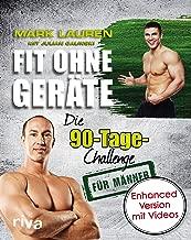 Fit ohne Geräte: Die 90-Tage-Challenge für Männer - enhanced Version mit Videos (German Edition)