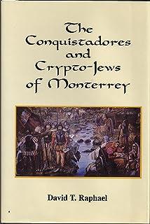 The Conquistadores and Crypto-Jews of Monterrrey