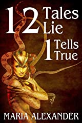 12 Tales Lie, 1 Tells True Kindle Edition